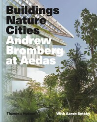 Andrew Bromberg at Aedas: Buildings, Nature, Cities Cover