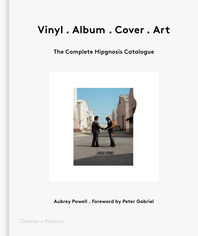 Vinyl . Album . Cover . Art: The Complete Hipgnosis Catalogue Cover