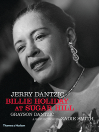 Jerry Dantzic: Billie Holiday at Sugar Hill: With a reflection by Zadie Smith Cover