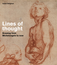Lines of Thought: Drawing from Michelangelo to now Cover