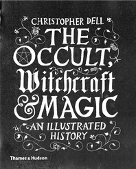 The Occult, Witchcraft and Magic: An Illustrated History Cover