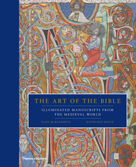 The Art of the Bible: Illuminated Manuscripts from the Medieval World Cover