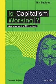 Is Capitalism Working?: A Primer for the 21st Century Cover