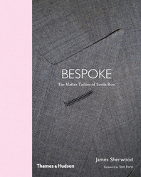 Bespoke: The Master Tailors of Savile Row Cover