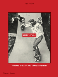 Unemployable: 30 years of Hardcore, Skate and Street Cover
