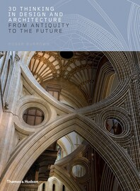 3D Thinking in Design and Architecture: From Antiquity to the Future Cover