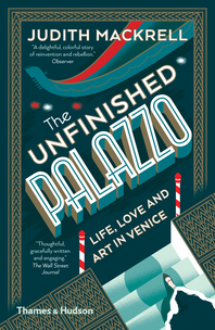 The Unfinished Palazzo: Life, Love and Art in Venice Cover