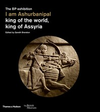I am Ashurbanipal: King of the World, King of Assyria Cover
