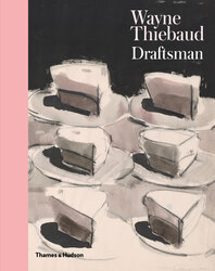 Wayne Thiebaud: Draftsman Cover