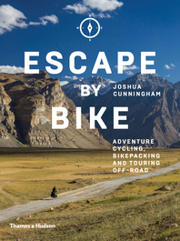 Escape by Bike: Adventure Cycling, Bikepacking and Touring Off-Road Cover
