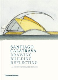 Santiago Calatrava: Drawing, Building, Reflecting Cover