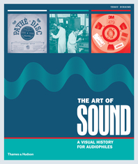 The Art of Sound: A Visual History for Audiophiles Cover