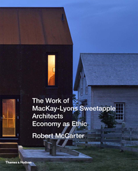 The Work of MacKay-Lyons Sweetapple Architects: Economy as Ethic Cover