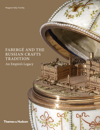 Fabergé and the Russian Crafts Tradition: An Empire's Legacy Cover