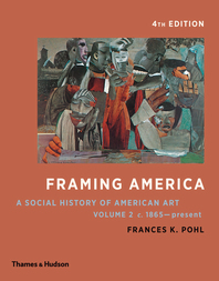 Framing America: A Social History of American Art: Volume 2 Cover