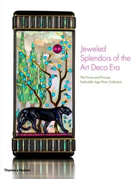 Jeweled Splendors of the Art Deco Era: The Prince and Princess Sadruddin Aga Khan Collection Cover