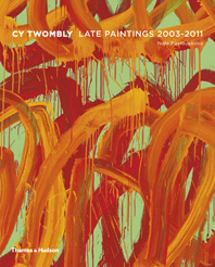 Cy Twombly: Late Paintings 2003-2011 Cover