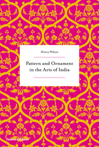 Pattern and Ornament in the Arts of India Cover
