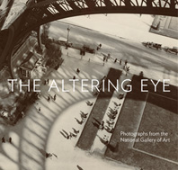 The Altering Eye: Photographs from the National Gallery of Art Cover
