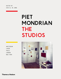 Piet Mondrian: The Studios: Amsterdam, Laren, Paris, London, New York Cover