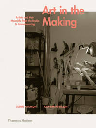 Art in the Making: Artists and their Materials from the Studio to Crowdsourcing Cover