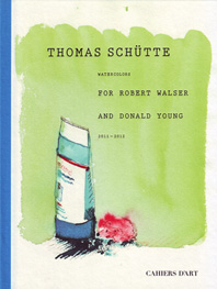 Thomas Schutte: Watercolors for Robert Walser and Donald Young Cover