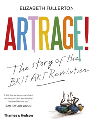 Artrage!: The Inside Story of the BritArt Revolution Cover