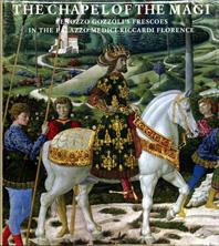 The Chapel of the Magi: The Frescoes of Benozzo Gozzoli Cover