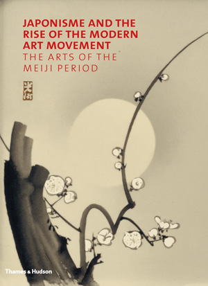 Japonisme and the Rise of the Modern Art Movement: The Arts of the Meiji Period Cover