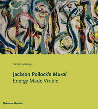 Jackson Pollock's Mural: Energy Made Visible Cover
