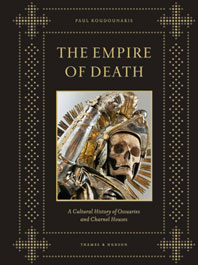 The Empire of Death: A Cultural History of Ossuaries and Charnel Houses Cover