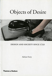 Objects of Desire: Design and Society Since 1750 Cover