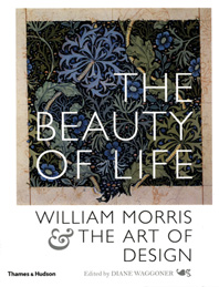 The Beauty of Life: William Morris & the Art of Design Cover