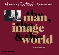 Henri Cartier-Bresson: The Man, The Image & The World Cover