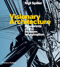 Visionary Architecture: Blueprints of the Modern Imagination Cover