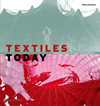 Textiles Today: A Global Survey of Trends and Traditions Cover