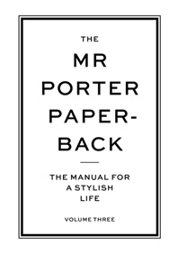 The Mr Porter Paperback: The Manual for a Stylish Life Cover