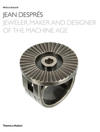 Jean Despres: Jeweler, Maker, and Designer of the Machine Age Cover