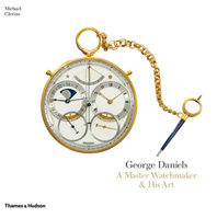 George Daniels: A Master Watchmaker & His Art Cover
