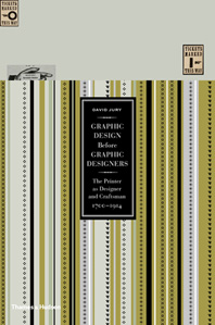 Graphic Design Before Graphic Designers: The Printer as Designer and Craftsman: 1700-1914 Cover