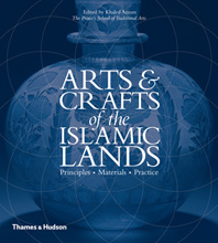 Arts & Crafts of the Islamic Lands: Principles Materials Practice Cover