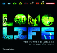 Lomo Life: The Future is Analog Cover