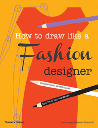 How to Draw Like a Fashion Designer: Tips from the top fashion designers Cover