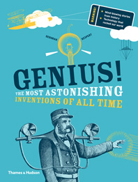 Genius!: The most astonishing inventions of all time Cover