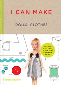 I Can Make Dolls' Clothes: Easy-to-follow patterns to make clothes and accessories for your favorite doll Cover
