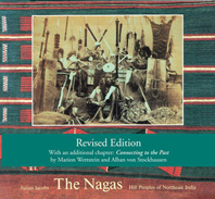 The Nagas: Hill Peoples of Northeast India Cover