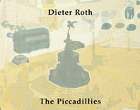 Dieter Roth: The Piccadillies Cover