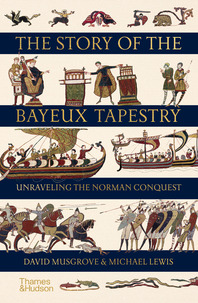 The Story of the Bayeux Tapestry: Unraveling the Norman Conquest Cover