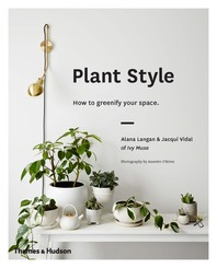 Plant Style: How to Greenify Your Space Cover