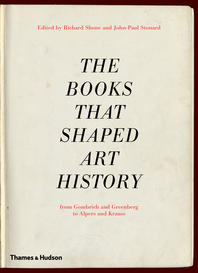The Books that Shaped Art History: From Gombrich and Greenberg to Alpers and Krauss Cover